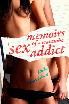 Memoirs of a Wannabe Sex Addict