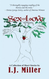 Sex and Love, by I.J. Miller: Literary Erotica at its Finest